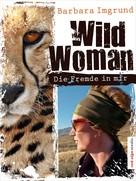 Barbara Imgrund: Wild Woman