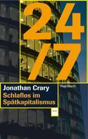 Jonathan Crary: 24/7