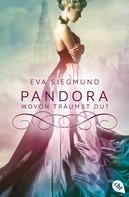 Eva Siegmund: Pandora - Wovon träumst du? ★★★★