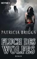 Patricia Briggs: Fluch des Wolfes ★★★★★