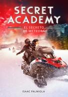 Isaac Palmiola: El secreto de Meteora (Secret Academy 4)