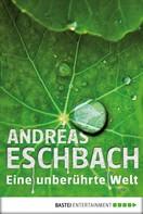 Andreas Eschbach: Eine unberührte Welt - Band 2 ★★★★