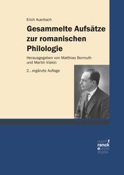 Gesammelte Aufsätze zur romanischen Philologie - Herausgegeben und ergänzt um Aufsätze, Primärbibliographie und Nachwort von Matthias Bormuth und Martin Vialon