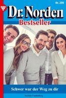 Patricia Vandenberg: Dr. Norden Bestseller 299 – Arztroman ★★★★