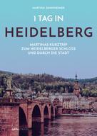 Martina Dannheimer: 1 Tag in Heidelberg ★★★★