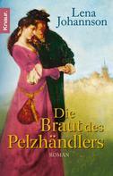 Lena Johannson: Die Braut des Pelzhändlers ★★★★