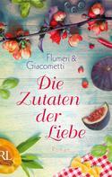 Elisabetta Flumeri: Die Zutaten der Liebe ★★★★