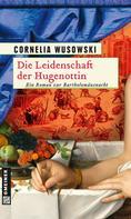 Cornelia Wusowski: Die Leidenschaft der Hugenottin ★★★