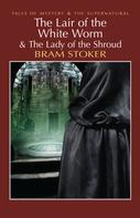 Bram Stoker: The Lair of the White Worm & The Lady of the Shroud