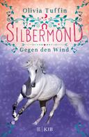 Olivia Tuffin: Silbermond: Gegen den Wind ★★★★★
