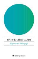 Hans-Jochen Gamm: Allgemeine Pädagogik