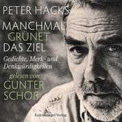 Manchmal grünet das Ziel - Gedichte, Merk- und Denkwürdigkeiten gelesen von Gunter Schoß