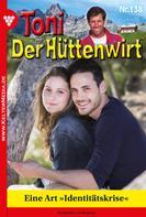 Friederike von Buchner: Toni der Hüttenwirt 138 – Heimatroman