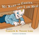 Carolyn Tallos Lima: My Name is Carter and I am New