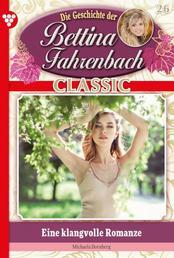 Bettina Fahrenbach Classic 26 – Liebesroman - Eine klangvolle Romanze