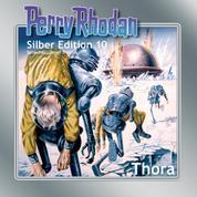 "Perry Rhodan Silber Edition 10: Thora - Perry Rhodan-Zyklus ""Altan und Arkon"""