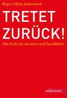 Regina Maria Jankowitsch: Tretet zurück! ★★★★
