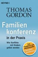 Thomas Gordon: Familienkonferenz in der Praxis