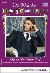 Die Welt der Hedwig Courths-Mahler 483 - Liebesroman - Gigi und der falsche Graf