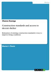 Construction standards and access to decent shelter - Relaxation of existing construction standards: A way to improve living conditions