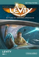 Bettina Petrik: Mission: Levity - Rettung ist Verhandlungssache - Levity (Nr. 1) ★★★★★