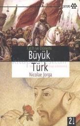 Büyük Türk Fatih ve Dönemi