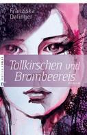 Franziska Dalinger: Tollkirschen und Brombeereis