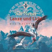 Lanze und Licht - Das Wolkenvolk Teil 2