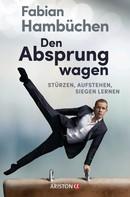Fabian Hambüchen: Den Absprung wagen