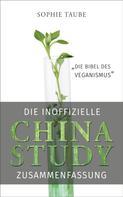 Sophie Taube: China Study: Die Bibel des Veganismus (inoffizielle Zusammenfassung) ★★★★