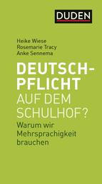 Deutschpflicht auf dem Schulhof? - Warum wir Mehrsprachigkeit brauchen