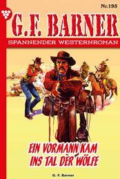 G.F. Barner 195 – Western - Ein Vormann kam ins Tal der Wölfe