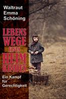 Waltraut Emma Schöning: Lebenswege eines Heimkindes