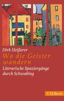 Dirk Heißerer: Wo die Geister wandern