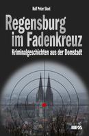 Rolf Peter Sloet: Regensburg im Fadenkreuz