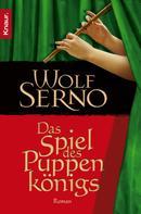 Wolf Serno: Das Spiel des Puppenkönigs ★★★★