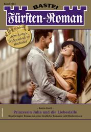 Fürsten-Roman 2615 - Adelsroman - Prinzessin Julia und die Liebesfalle