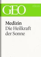 : Medizin: Die Heilkraft der Sonne (GEO eBook Single) ★★★★