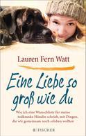 Lauren Fern Watt: Eine Liebe so groß wie du ★★★
