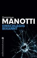 Dominique Manotti: Einschlägig bekannt ★★★★