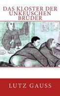 Lutz Gauss: Das KLoster der unkeuschen Brüder