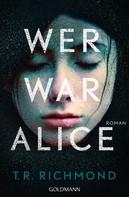 T. R. Richmond: Wer war Alice ★★★