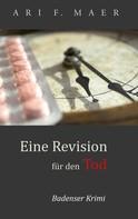 Ari F. Maer: Eine Revision für den Tod