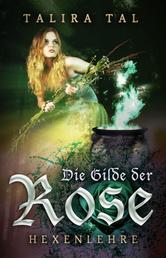Die Gilde der Rose - Hexenlehre
