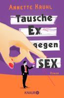 Annette Kruhl: Tausche Ex gegen Sex ★★★★