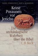 Israel Finkelstein: Keine Posaunen vor Jericho ★★★★