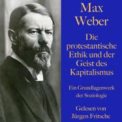 Max Weber: Die protestantische Ethik und der Geist des Kapitalismus - Ein Grundlagenwerk der Soziologie