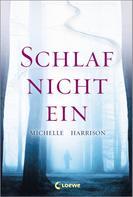 Michelle Harrison: Schlaf nicht ein ★★★★