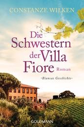 Die Schwestern der Villa Fiore 2 - Biancas Geschichte - Roman