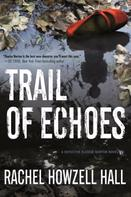 Rachel Howzell Hall: Trail of Echoes ★★★